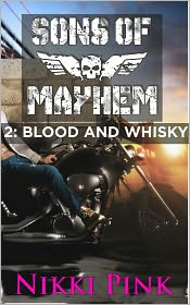 Nikki Pink - Sons of Mayhem 2: Blood and Whisky