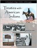 Treaties with American Indians : an Encyclopedia of Rights, Conflicts, and Sovereignty