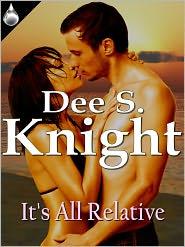 Dee S. Knight - It's All Relative