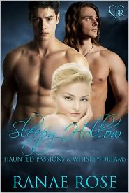 Ranae Rose - Sleepy Hollow: Haunted Passions and Whiskey Dreams