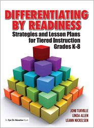 Joni Turville Linda Allen - Differentiating By Readiness: Strategies and Lesson Plans for Tiered Instruction, Grades K-8
