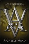 Book Cover Image. Title: Spirit Bound (Vampire Academy Series #5), Author: by Richelle Mead