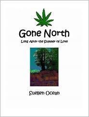Suellen Ocean - Gone North - Long After the Summer of Love