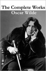Oscar Wilde - The Complete Works of Oscar Wilde (more than 150 Works)