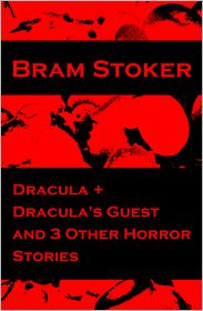 Bram Stoker - Dracula + Dracula's Guest and 3 Other Horror Stories
