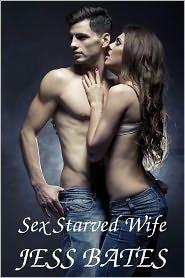 Jess Bates - Sex Starved Wife (Cuckold sex story, MMF sex stories)