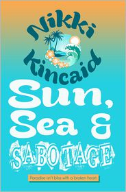 Nikki Kincaid - Sun, Sea & Sabotage