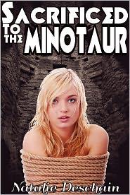 Natalie Deschain - Sacrificed to the Minotaur (Monster Erotica)