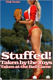 Natalie Deschain - Stuffed! Taken by the Toys VI: Taken at the Ball Game