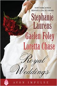 Loretta Chase, Stephanie Laurens  Gaelen Foley - Royal Weddings