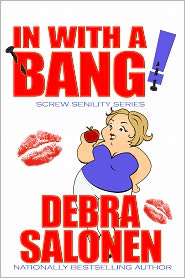 Debra Salonen - In With A Bang!: A second, short, erotic encounter of the Judy Banger kind