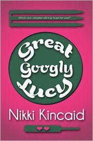 Nikki Kincaid - Great Googly Lucy