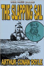 Arthur Conan Doyle - The Slapping Sal