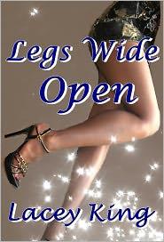 Lacey King - Legs Wide Open - The Complete Legs Wide Open Trilogy