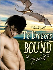 Clara Bright - To Dragons Bound: Complete