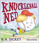 Knuckleball Ned by Tim Bowers: Book Cover