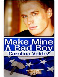 Carolina Valdez - Make Mine A Bad Boy