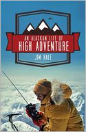 An Alaskan Life of High Adventure