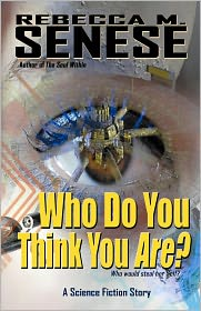 Rebecca M. Senese - Who Do You Think You Are? A Science Fiction Story