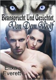 Elixa Everett - Beansprucht Und Gezüchtet Von Dem Wolf