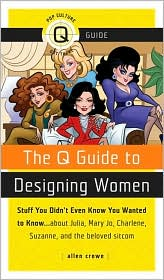 The Q Guide to Designing Women by Allen Crowe: Book Cover