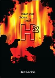 David C Jaundrell - H2 Make your choice....now!