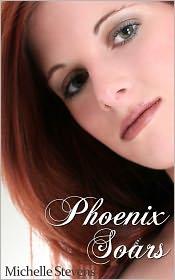 Michelle Stevens - Phoenix Soars (Phoenix, #3)