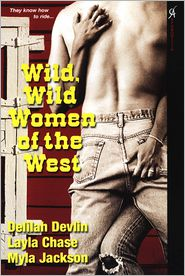 Layla Chase;Delilah Devlin;Myla Jackson - Wild, Wild Women of the West