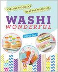 Book Cover Image. Title: Washi Wonderful:  Creative Projects & Ideas for Paper Tape, Author: by Jenny Doh