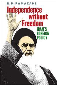 R. K. Ramazani - Independence without Freedom