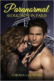 Larissa Coltrane - Paranormal Seduction in Paris (Werewolf&BBW Paranormal Erotic Short Romance - Alpha Mate)