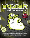 Fear the Amoeba (Squish Series #6)