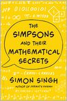 Book Cover Image. Title: The Simpsons and Their Mathematical Secrets, Author: Simon Singh,�Simon Singh