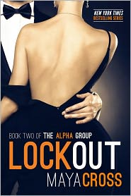 Maya Cross - Lockout (The Alpha Group Trilogy, #2)