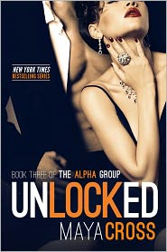 Maya Cross - Unlocked (The Alpha Group Trilogy, #3)