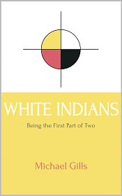 Paul Crenshaw (Introduction) Gills Michael - White Indians