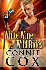 Connie Cox - White Wine and Wild Rides (A Rock Star Romance)