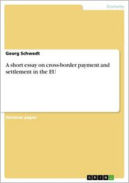 Georg Schwedt - A short essay on cross-border payment and settlement in the EU