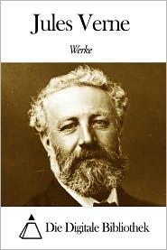 Jules Verne - Werke von Jules Verne