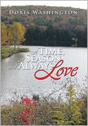 A Time, a Season and Always Love