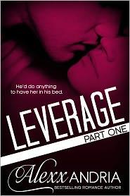 Alexx Andria - Leverage: Part 1 (Billionaire romance)