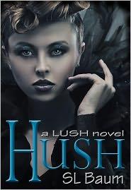 S.L. Baum - HUSH (a LUSH novel)