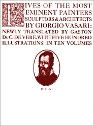Giorgio Vasari - Lives of the Most Eminent Painters, Sculptors, and Architects, Volumes IX-X (of X)