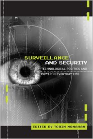 Torin Monahan - Surveillance and Security