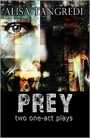 Alisa Tangredi - PREY (two one-act plays)