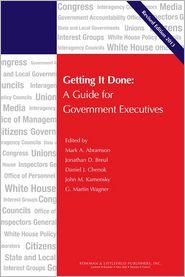 John M. Kamensky, Jonathan D. Breul, Mark A. Abramson, Martin G. Wagner  Daniel J. Chenok - Getting It Done