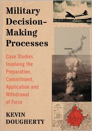 Kevin Dougherty - Military Decision-Making Processes