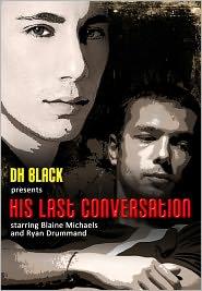 DH Black - His Last Conversation