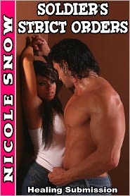 Nicole Snow - Soldier's Strict Orders: Healing Submission (Virgin BDSM Erotic Romance)