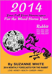 Suzanne White - 2014 CAT/RABBIT Your Full Year Horoscopes For The Wood Horse Year (SUZANNE WHITE'S 2014 HORSE YEAR BITTY BOOKS, #4)